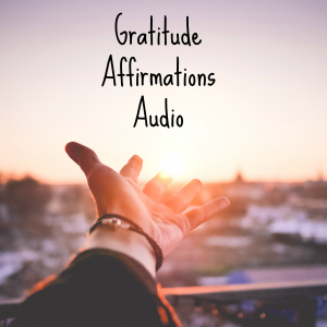 Gratitude Affirmations Audio